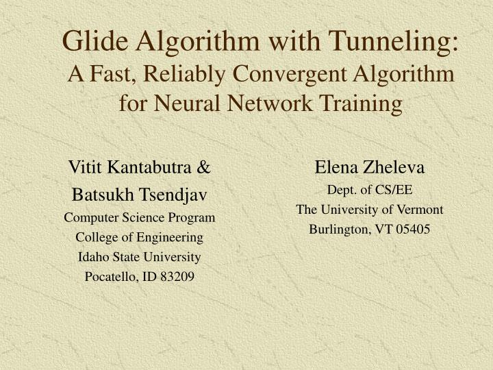 Glide algorithm with tunneling a fast reliably convergent algorithm for neural network training