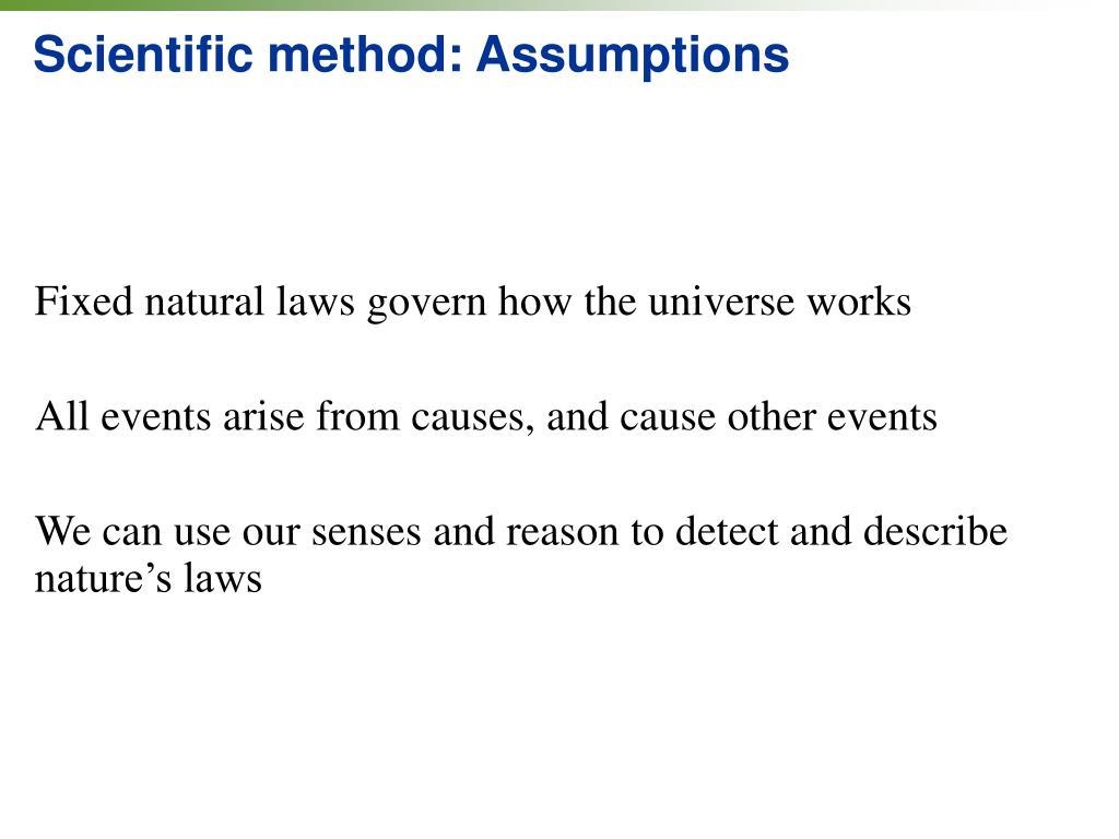 Scientific method: Assumptions