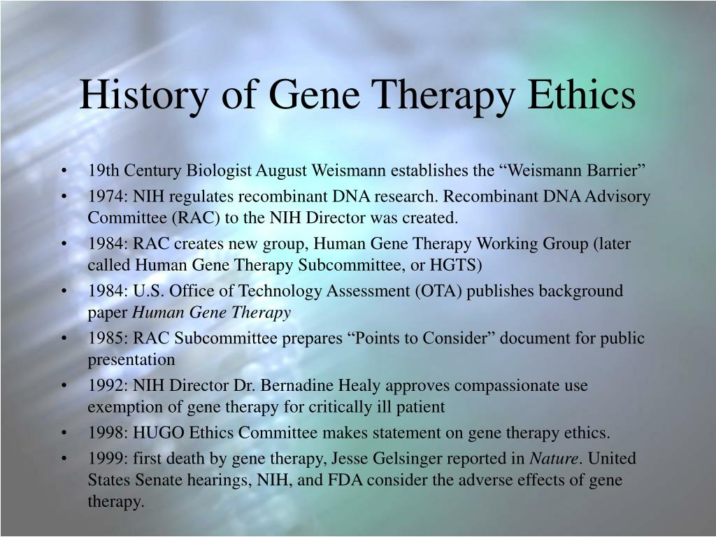 the ethics of gene therapy essay Free essay: gene therapy is a technique that uses genes to treat or prevent  diseases it is the process of taking dna from one organism and inserting it to.