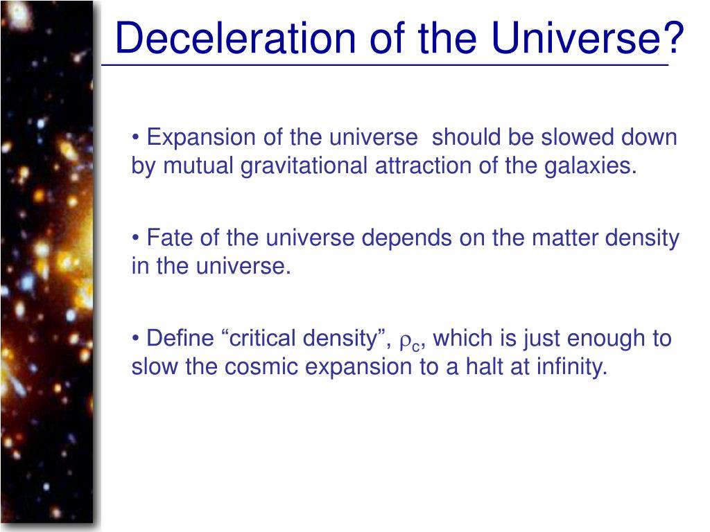 Deceleration of the Universe?