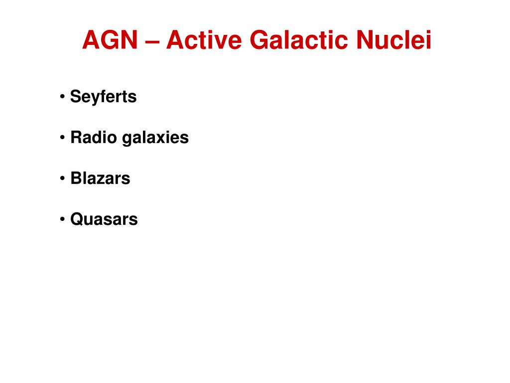 AGN – Active Galactic Nuclei