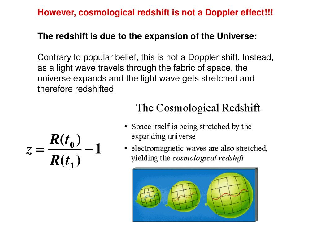 However, cosmological redshift is not a Doppler effect!!!