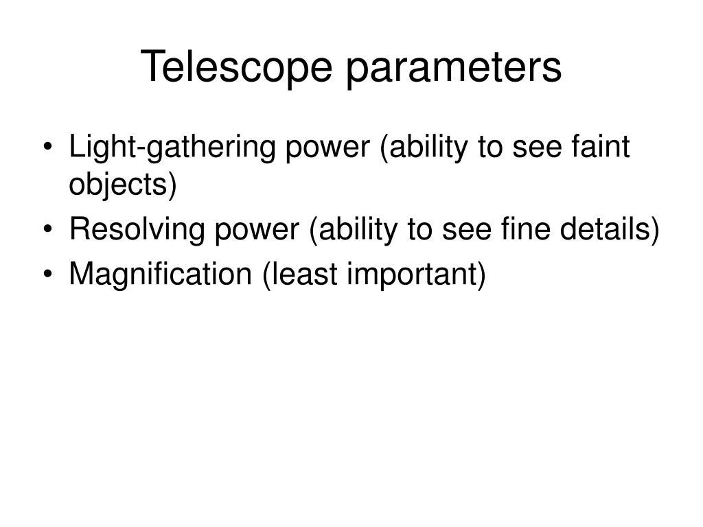 Telescope parameters