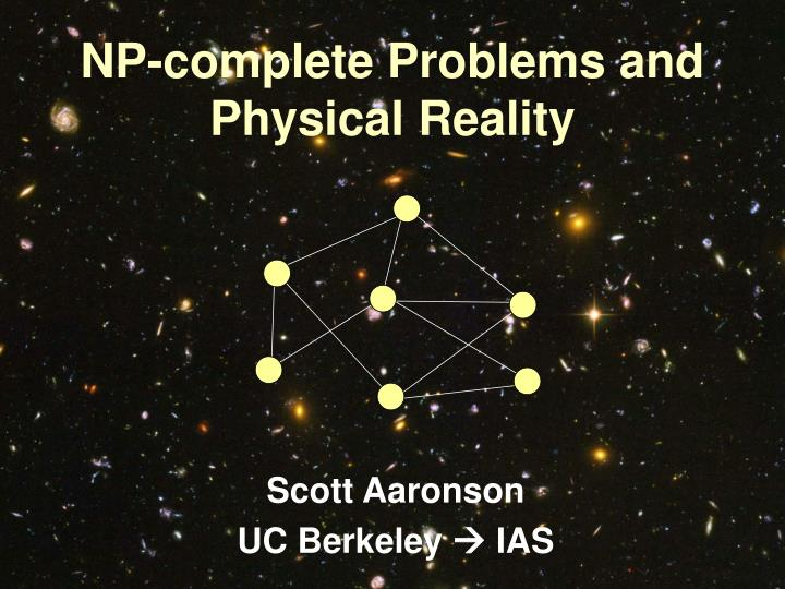 Np complete problems and physical reality