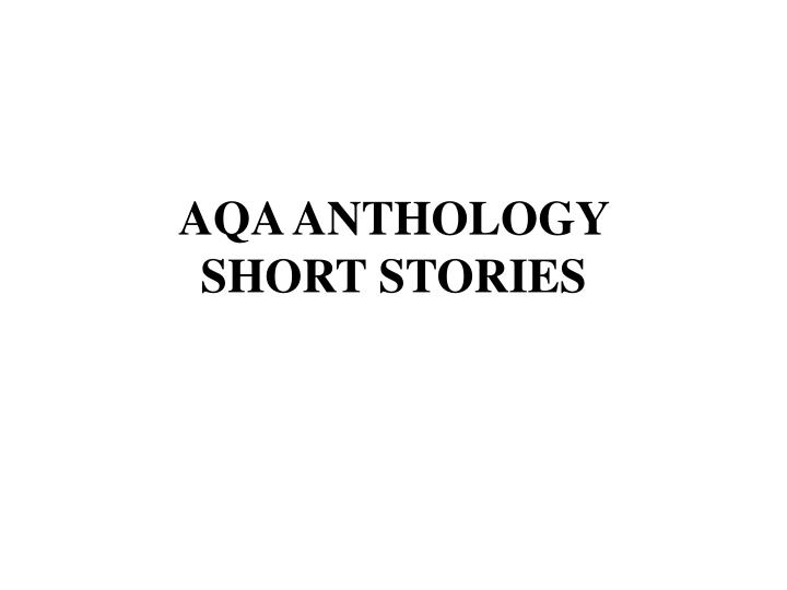 Aqa anthology short stories