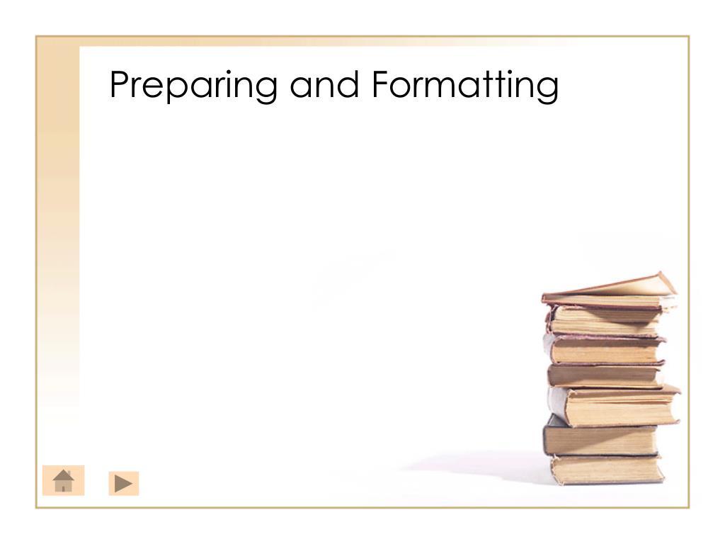 Preparing and Formatting