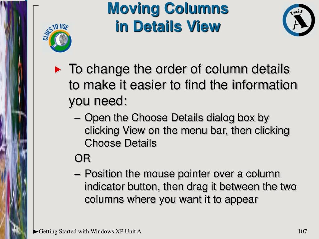 To change the order of column details to make it easier to find the information you need:
