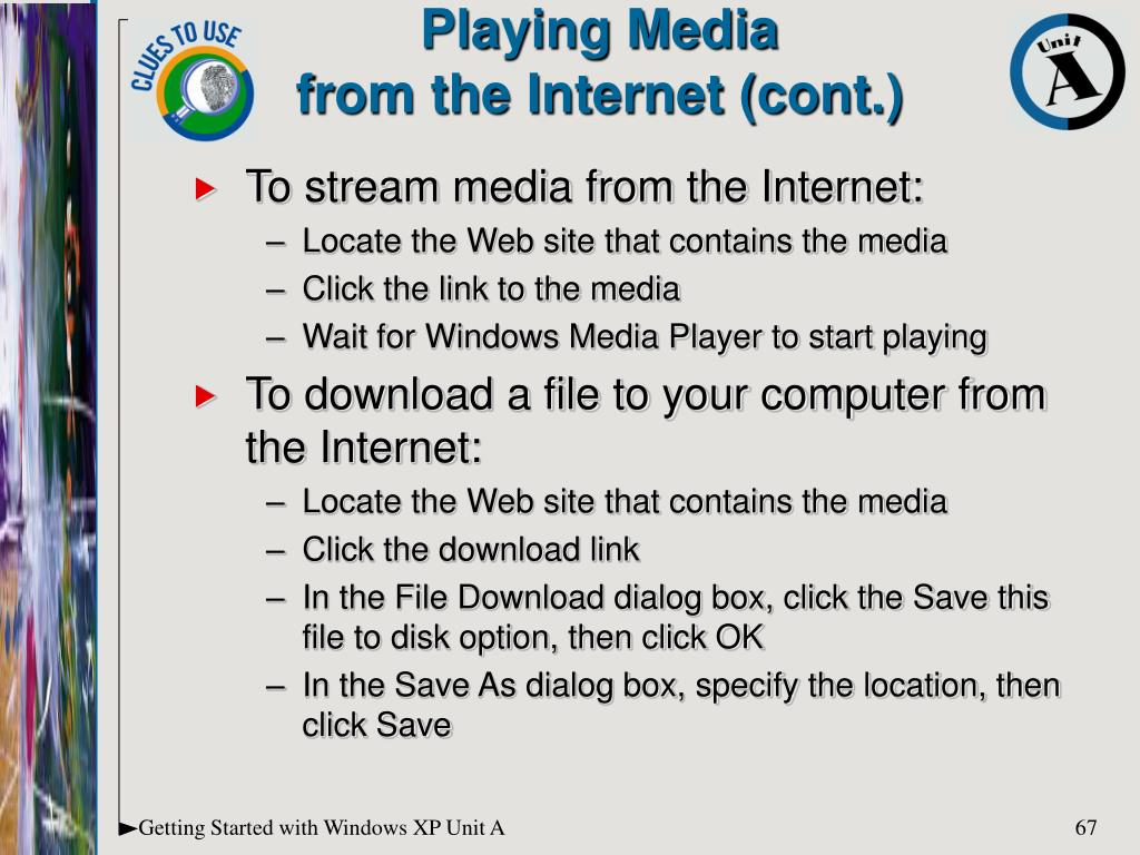 To stream media from the Internet: