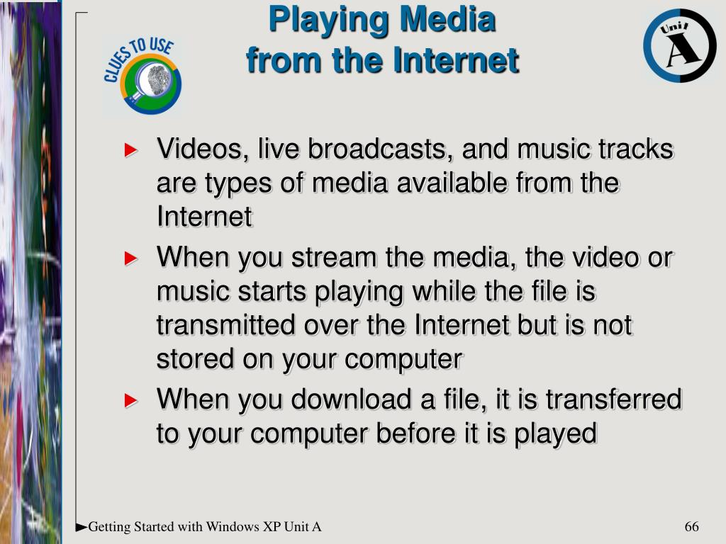 Videos, live broadcasts, and music tracks are types of media available from the Internet