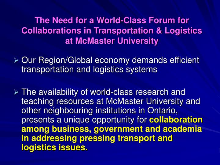 The Need for a World-Class Forum for Collaborations in Transportation & Logistics at McMaster Univer...