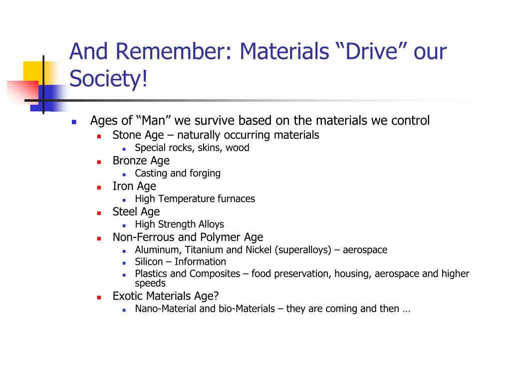 """And Remember: Materials """"Drive"""" our Society!"""