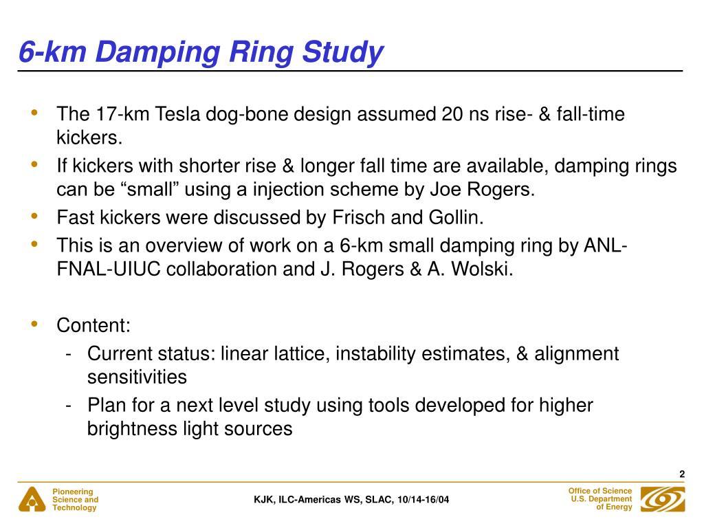 6-km Damping Ring Study