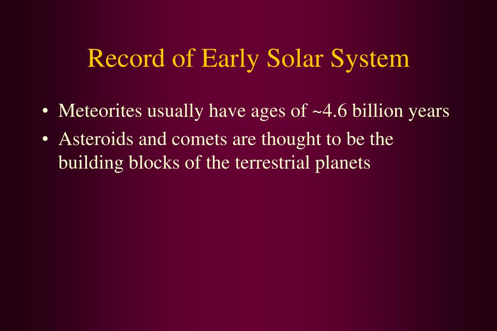 Record of Early Solar System