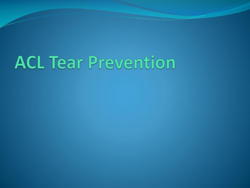 ACL Tear Prevention