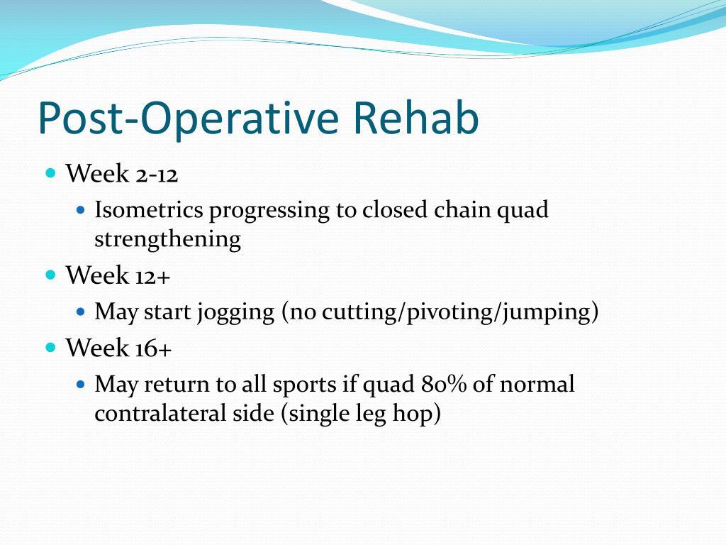 Post-Operative Rehab