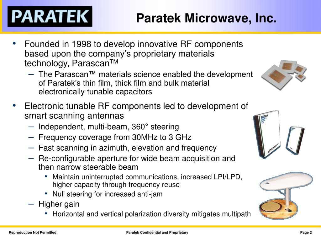 Founded in 1998 to develop innovative RF components based upon the company's proprietary materials technology, Parascan