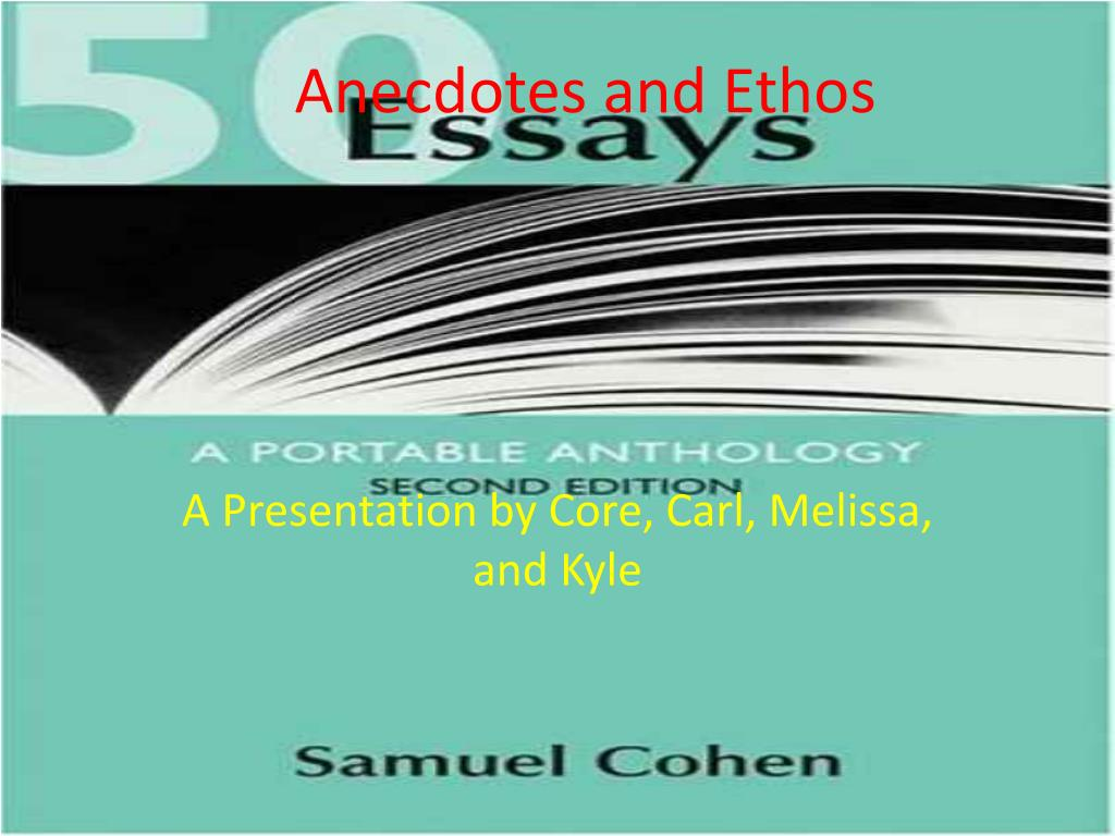 Anecdotes and Ethos