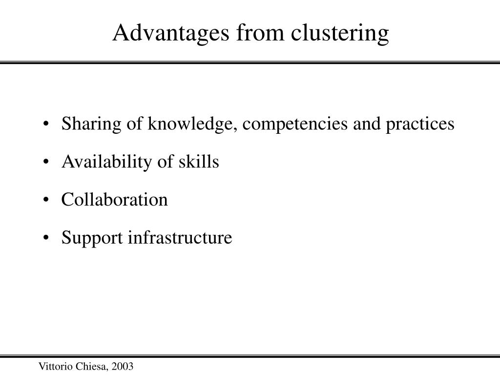 Advantages from clustering