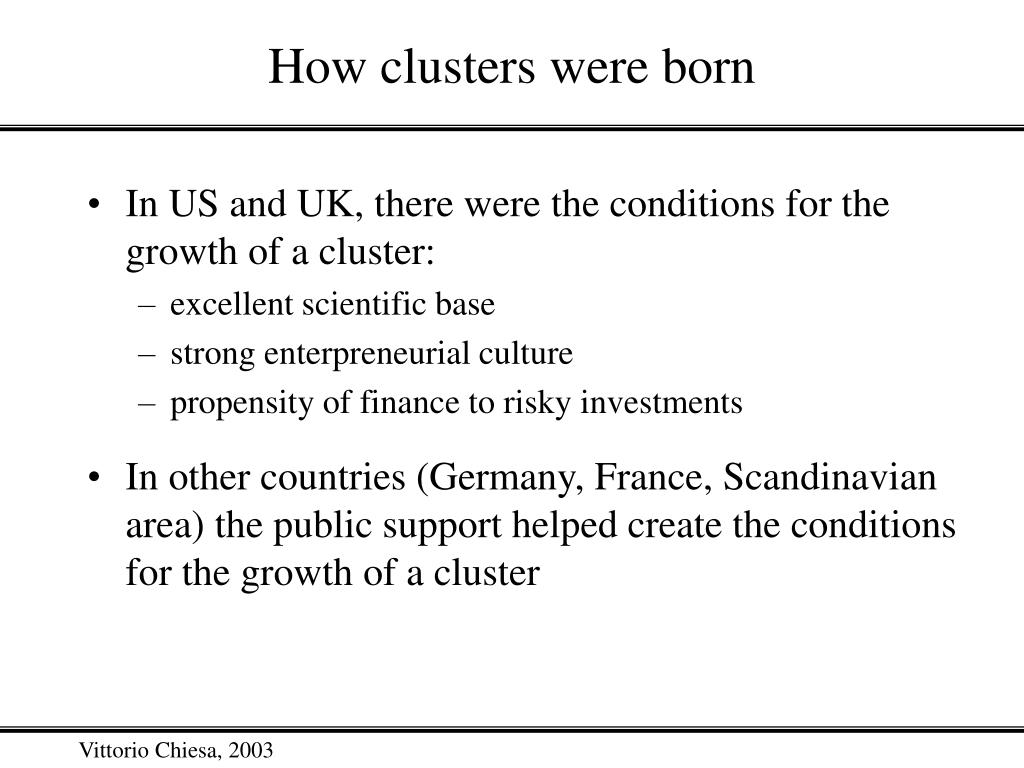 How clusters were born