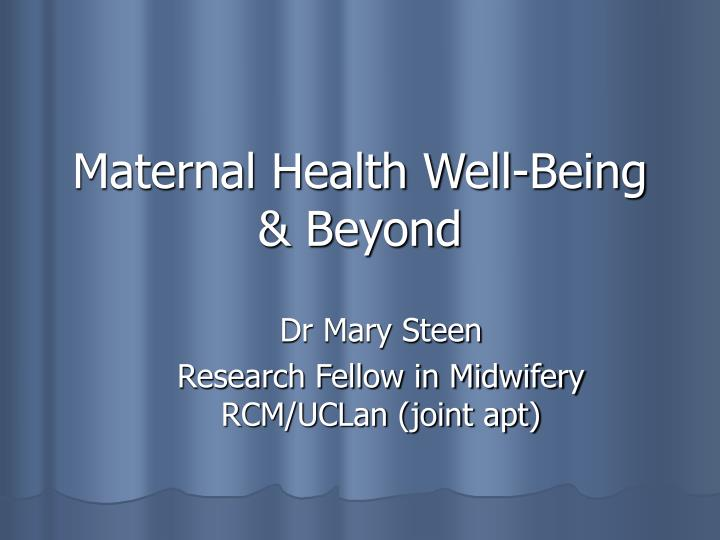 Maternal health well being beyond l.jpg