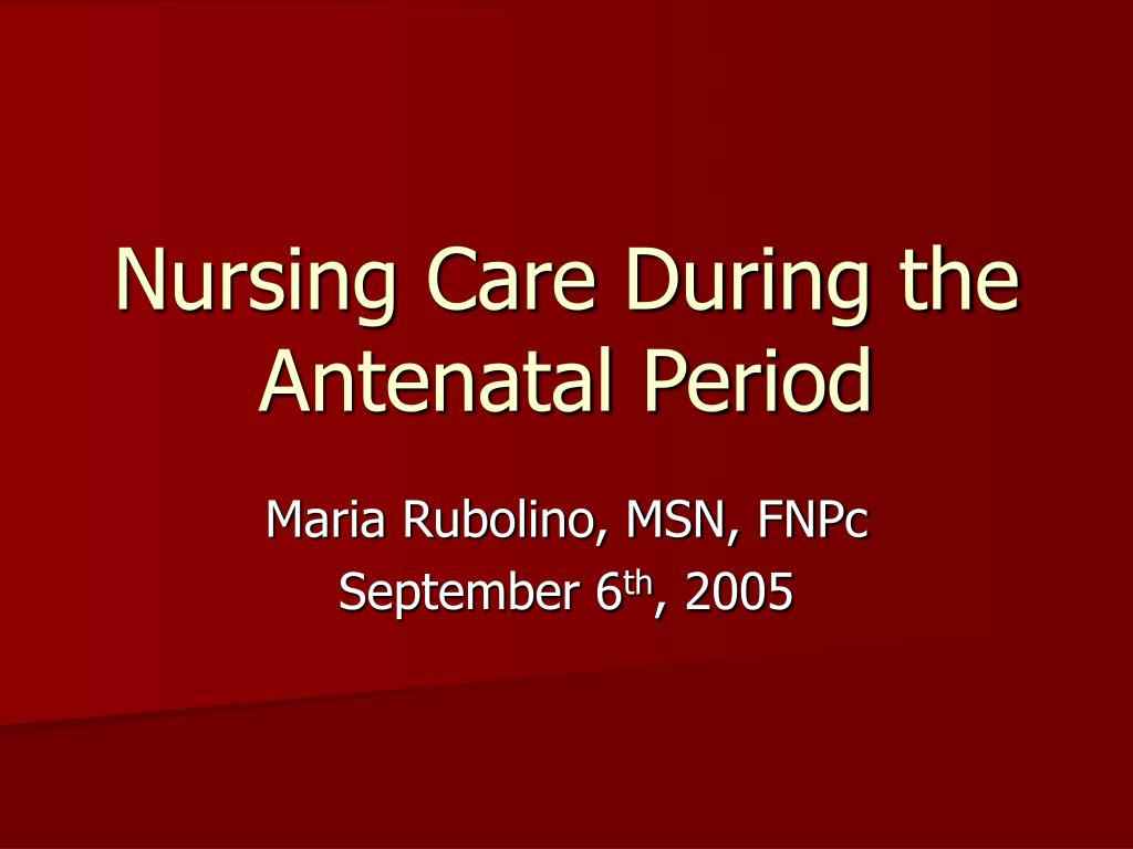 Nursing Care During the Antenatal Period