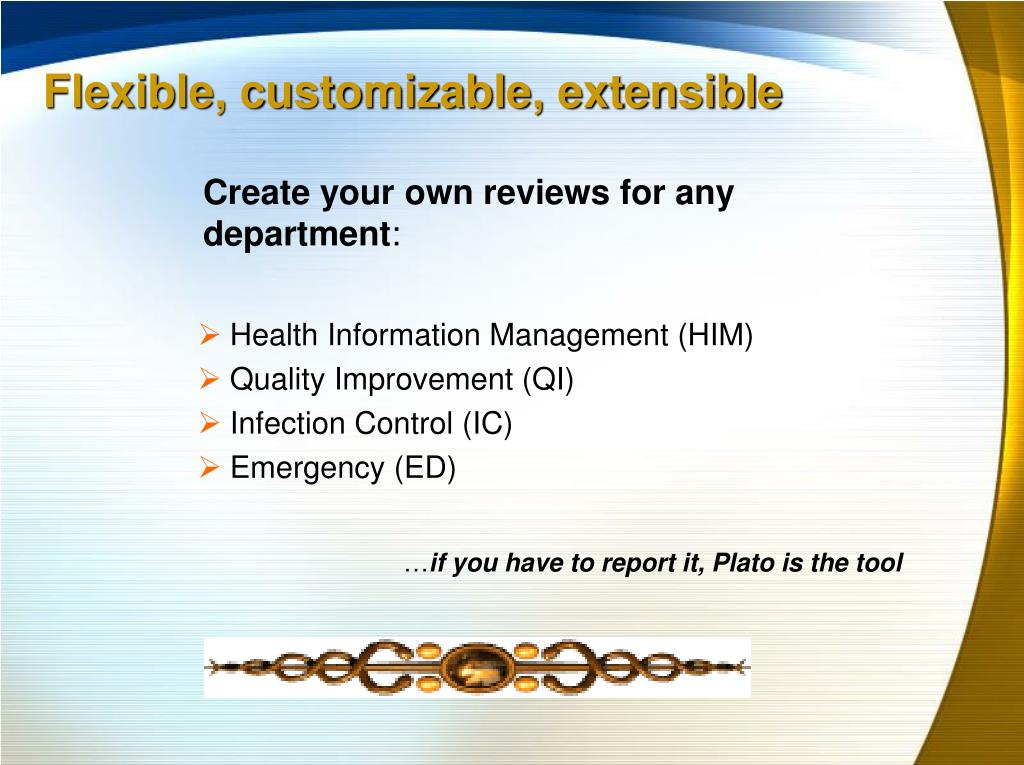 Flexible, customizable, extensible
