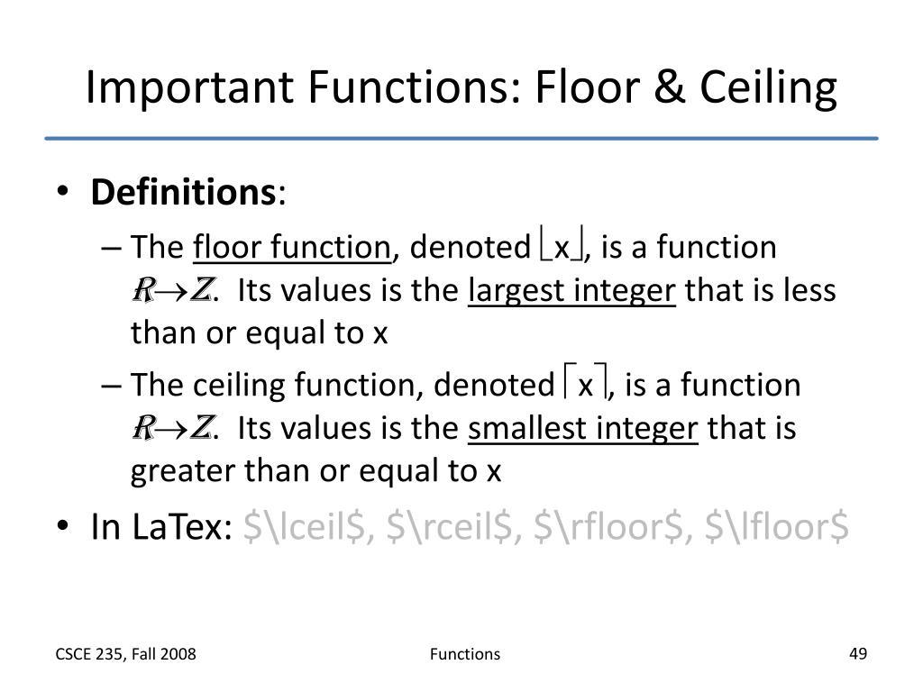 Important Functions: Floor & Ceiling