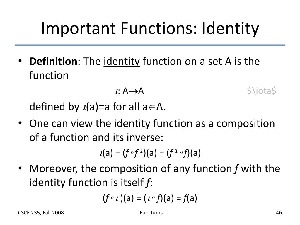 Important Functions: Identity