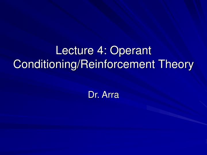 Lecture 4 operant conditioning reinforcement theory