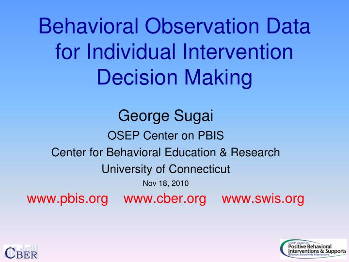 Behavioral observation data for individual intervention decision making