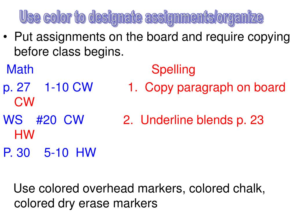 Use color to designate assignments/organize