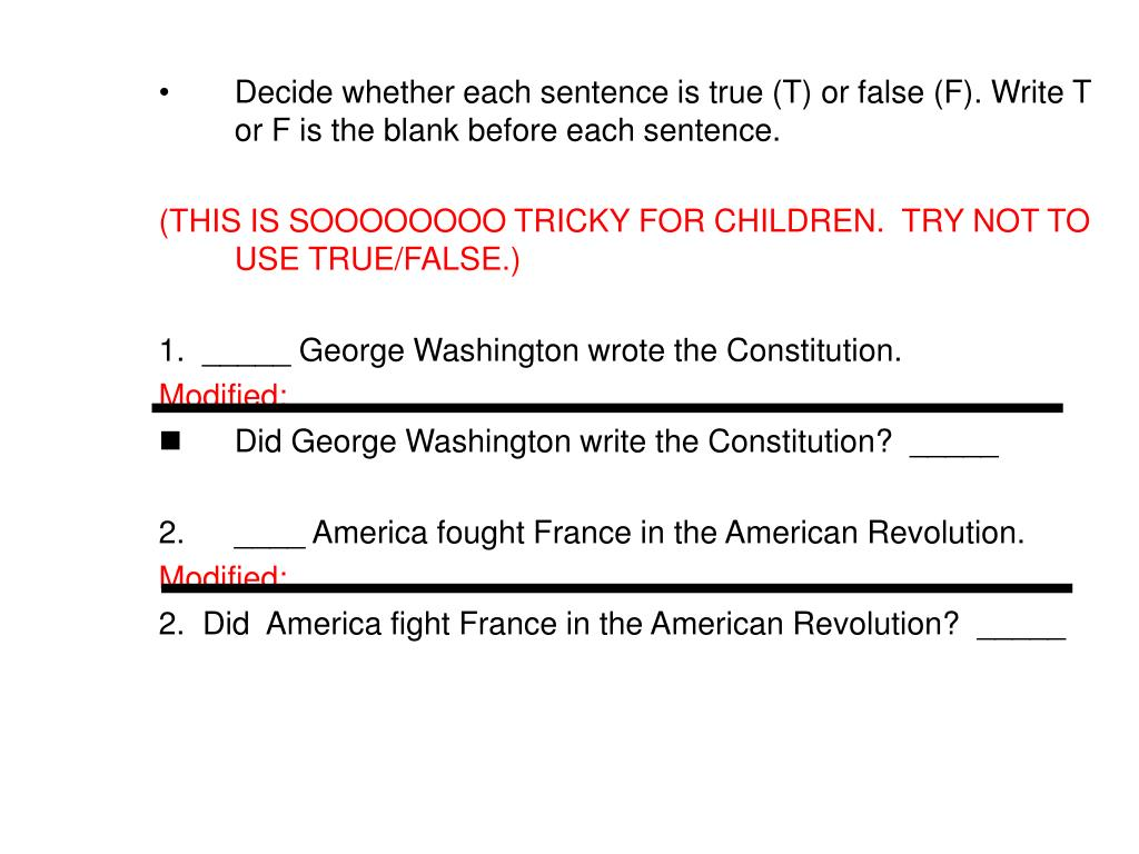Decide whether each sentence is true (T) or false (F). Write T or F is the blank before each sentence.