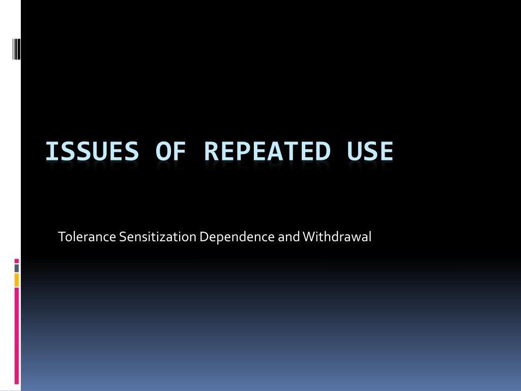 Tolerance Sensitization Dependence and Withdrawal