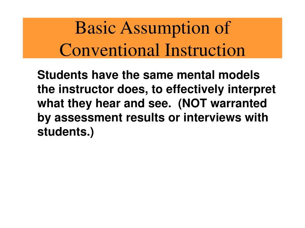 Basic Assumption of Conventional Instruction