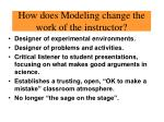 how does modeling change the work of the instructor