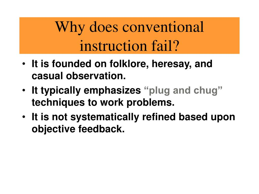 Why does conventional instruction fail?