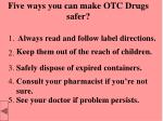 five ways you can make otc drugs safer