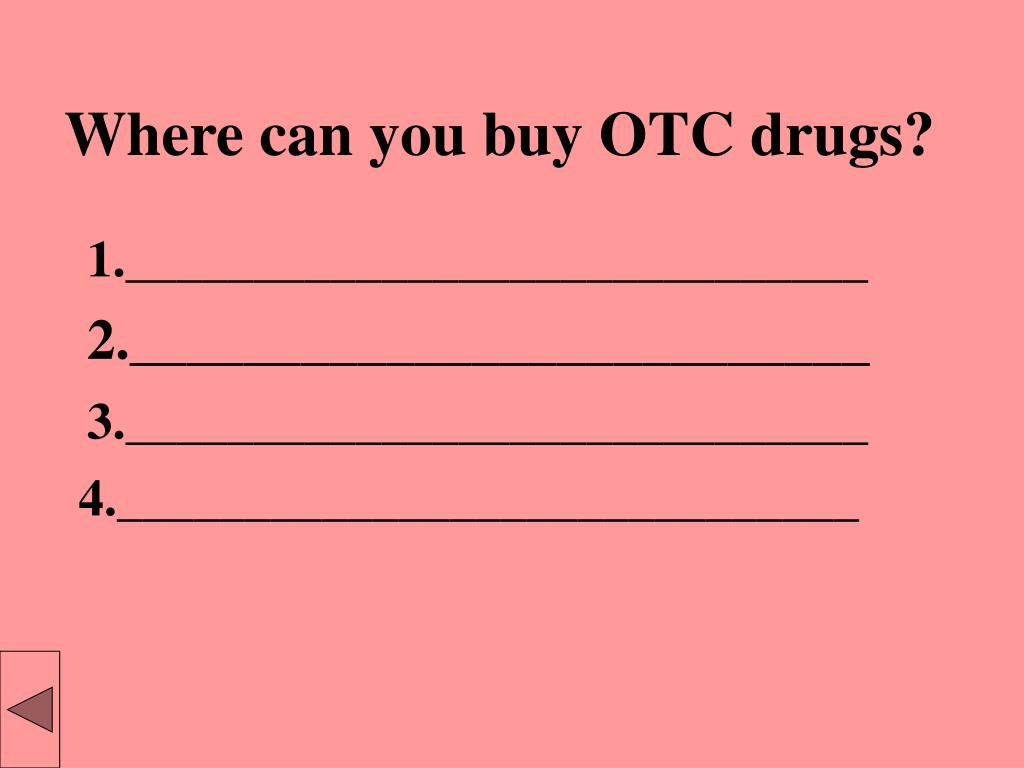 Where can you buy OTC drugs?
