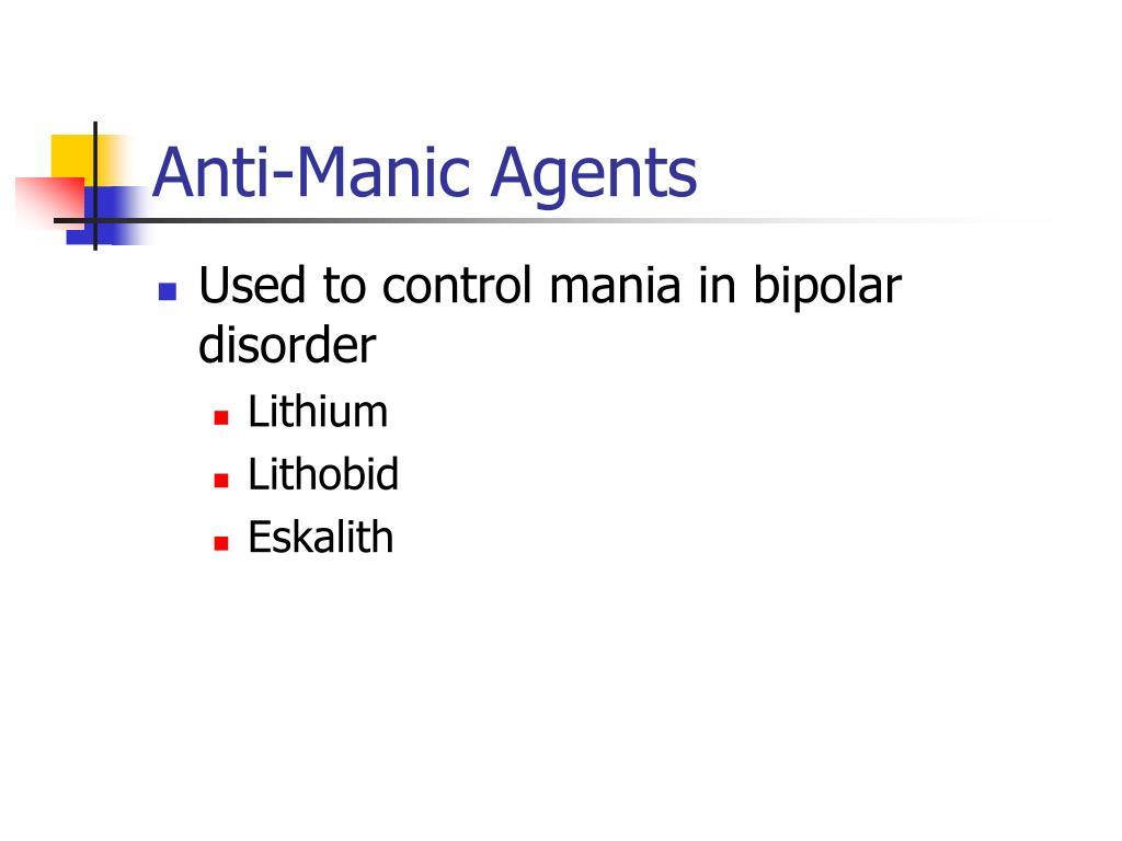 Anti-Manic Agents
