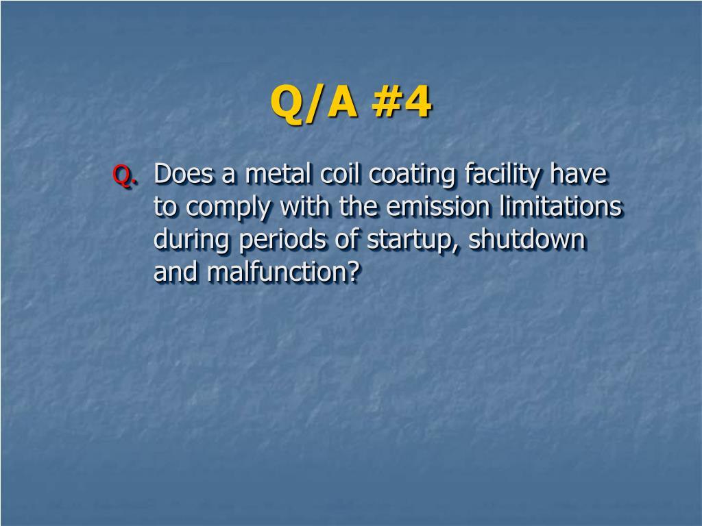 Q/A #4