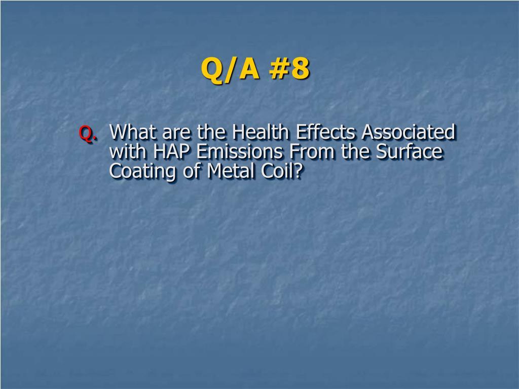Q/A #8