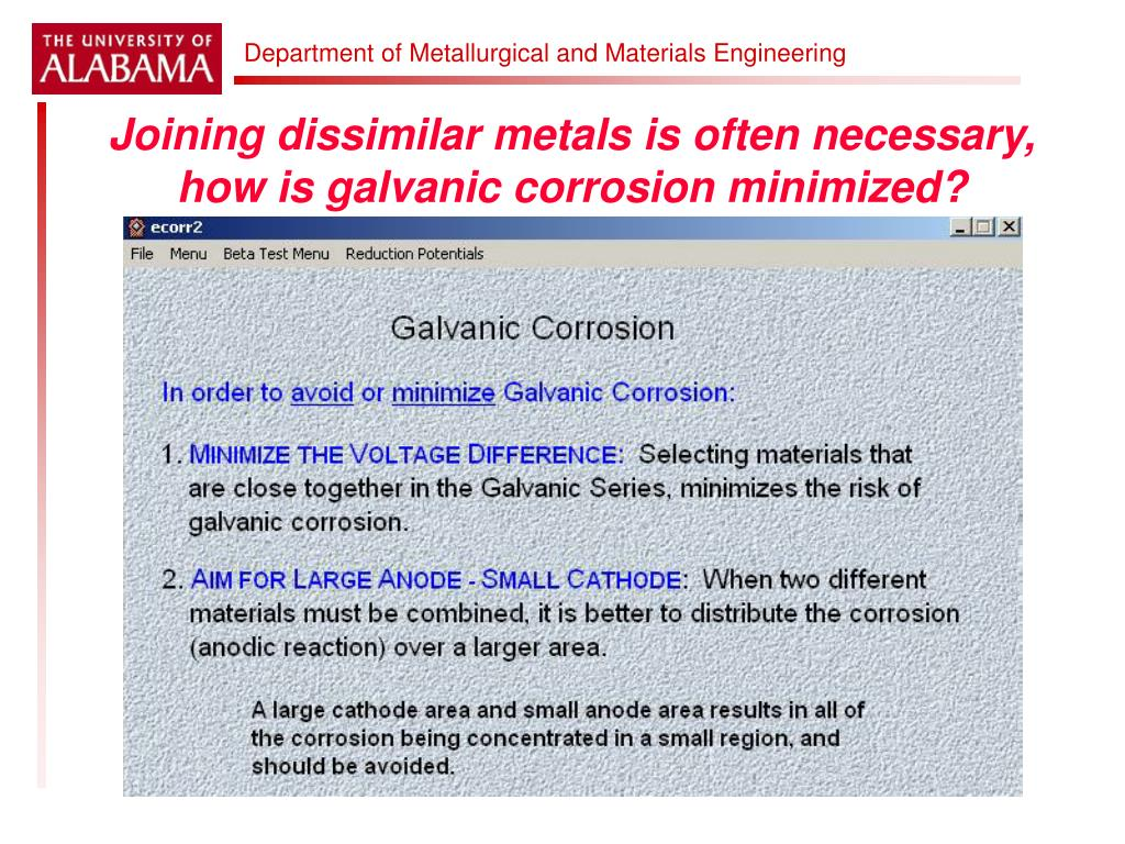 Joining dissimilar metals is often necessary, how is galvanic corrosion minimized?
