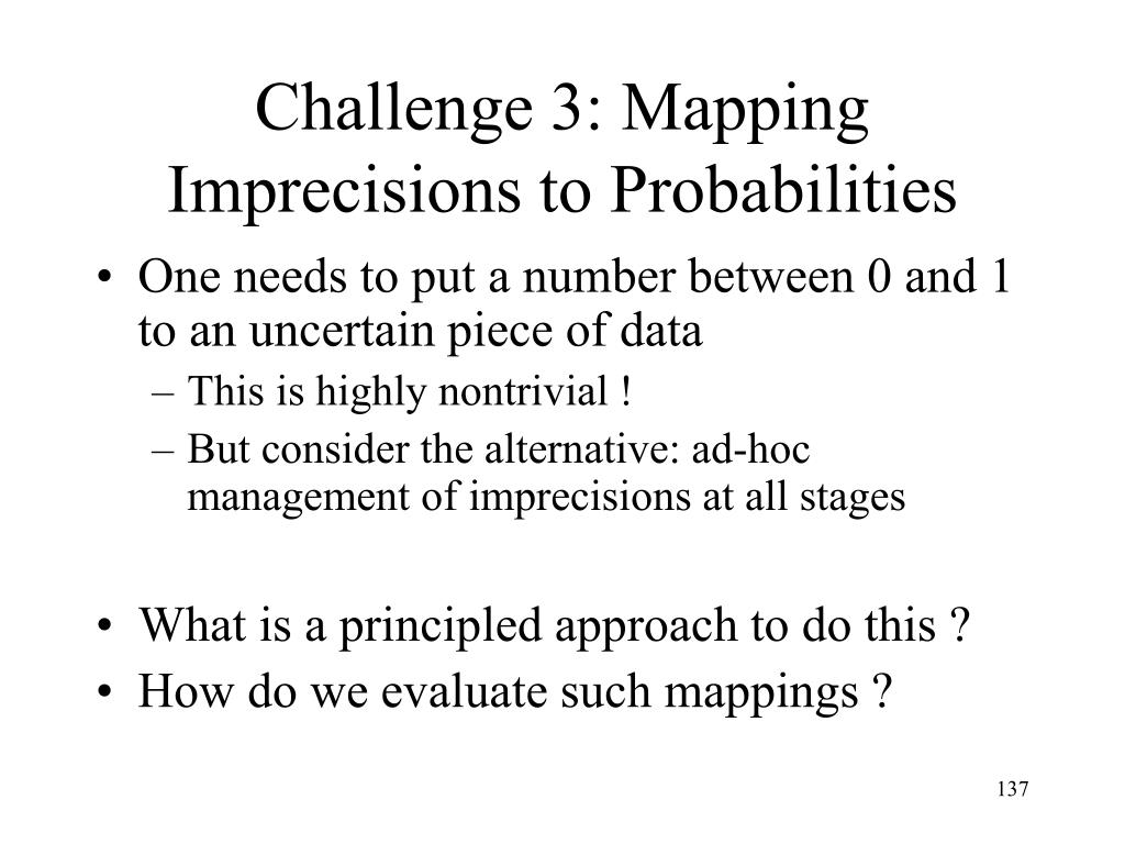 Challenge 3: Mapping Imprecisions to Probabilities