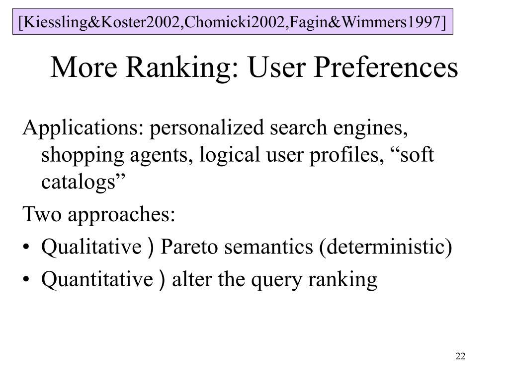 [Kiessling&Koster2002,Chomicki2002,Fagin&Wimmers1997]