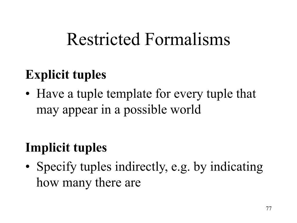 Restricted Formalisms