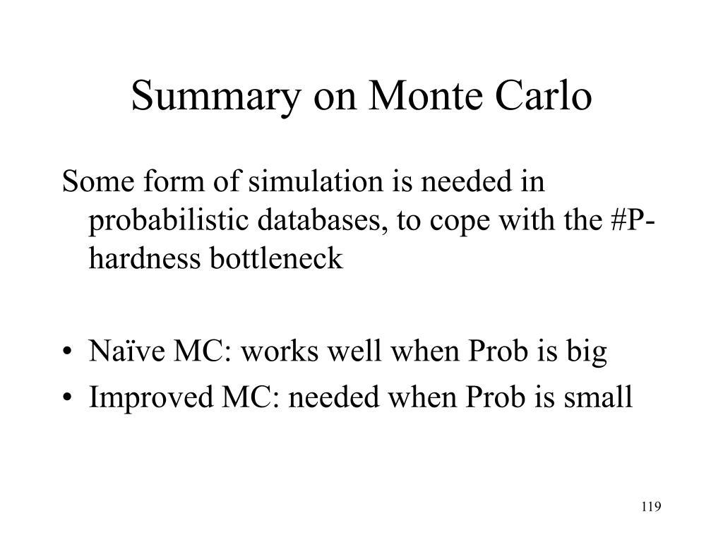 Summary on Monte Carlo