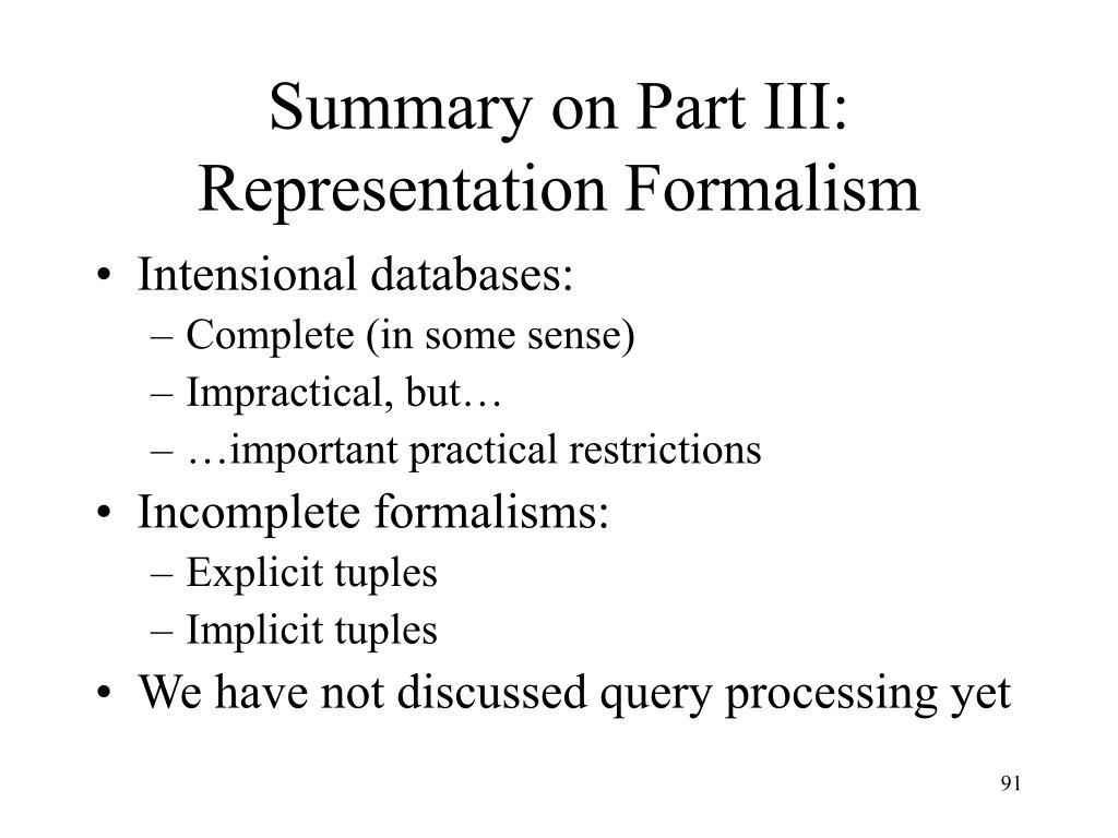 Summary on Part III: Representation Formalism