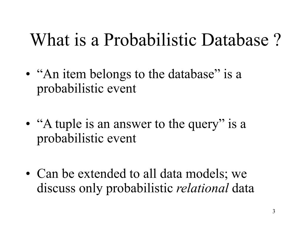 What is a Probabilistic Database ?