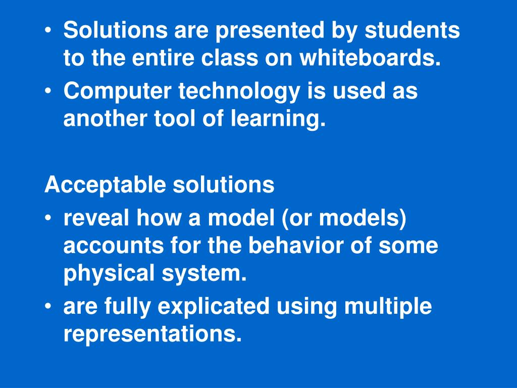 Solutions are presented by students to the entire class on whiteboards.