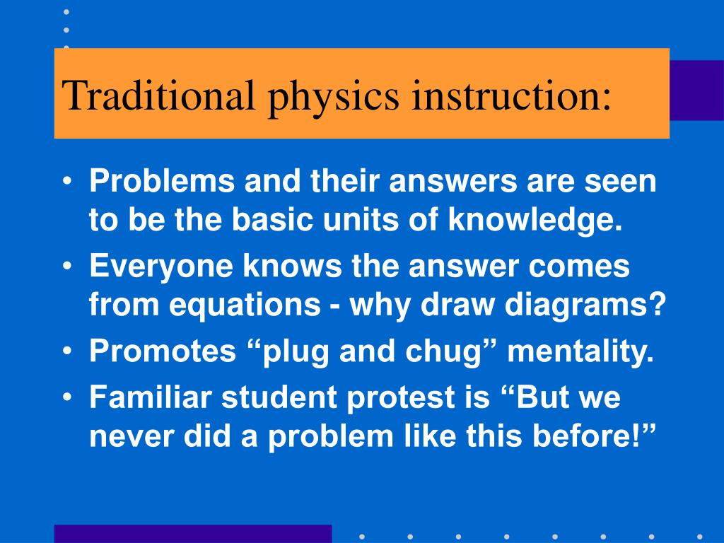 Traditional physics instruction: